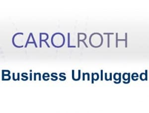 Carol Roth: Business Unplugged