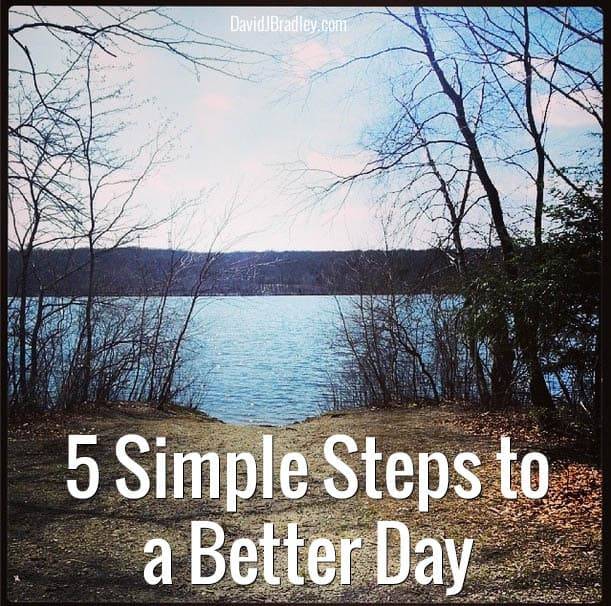 5 Simple Steps to a Better Day